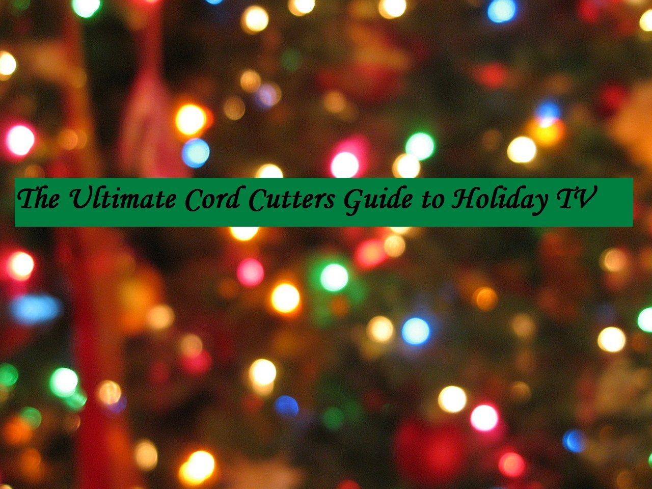 home antennas direct blog the cord cutters definitive list of holiday movies and shows