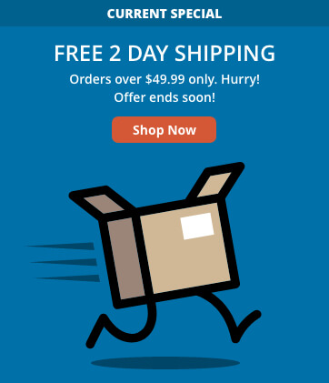 Free 2-Day Shipping on orders over $49.99! Hurry, offer ends soon! Shop Now