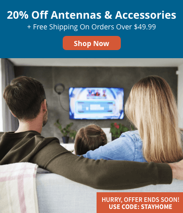20% Off Antennas & Accessories + Free Shipping on Orders Over $49.99. Hurry, offer ends soon! Use code: STAYHOME