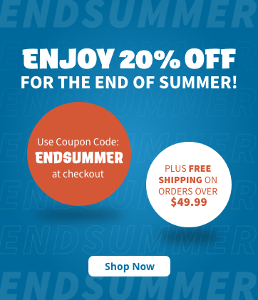 Enjoy 20% Off for the end of summer! Use coupon code ENDSUMMER at checkout. Plus free shipping on orders over $49.99! Shop Now