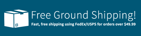 Free Ground Shipping! Fast, free shipping using FedEx/USPS for orders over $49.99