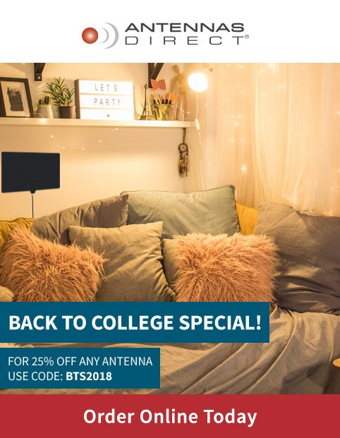 Back to College Special! For 25% off any antenna, use code BTS2018